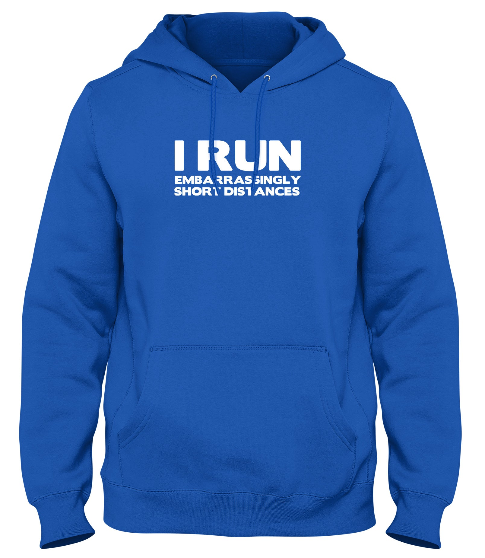 I RUN EMBARRASSINGLY SHORT DISTANCES MENS WOMENS UNISEX FUNNY HOODIE