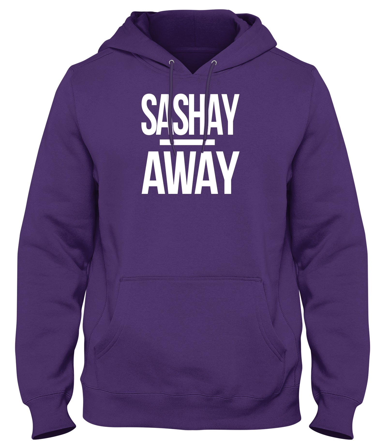 SASHAY AWAY MENS WOMENS LADIES UNISEX FUNNY SLOGAN HOODIE