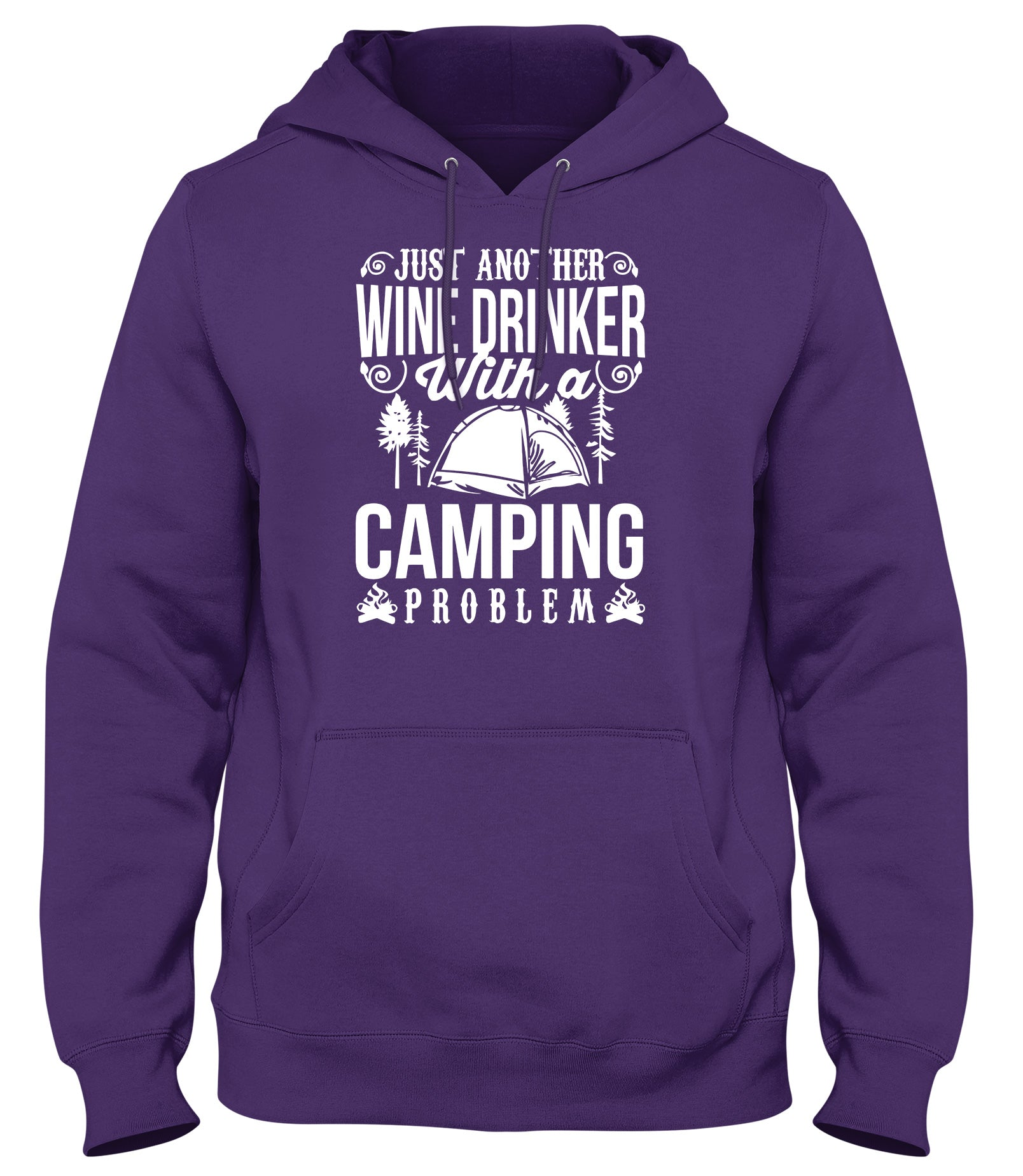 JUST ANOTHER WINE DRINKER WITH A CAMPING PROBLEM MENS WOMENS LADIES UNISEX FUNNY SLOGAN HOODIE
