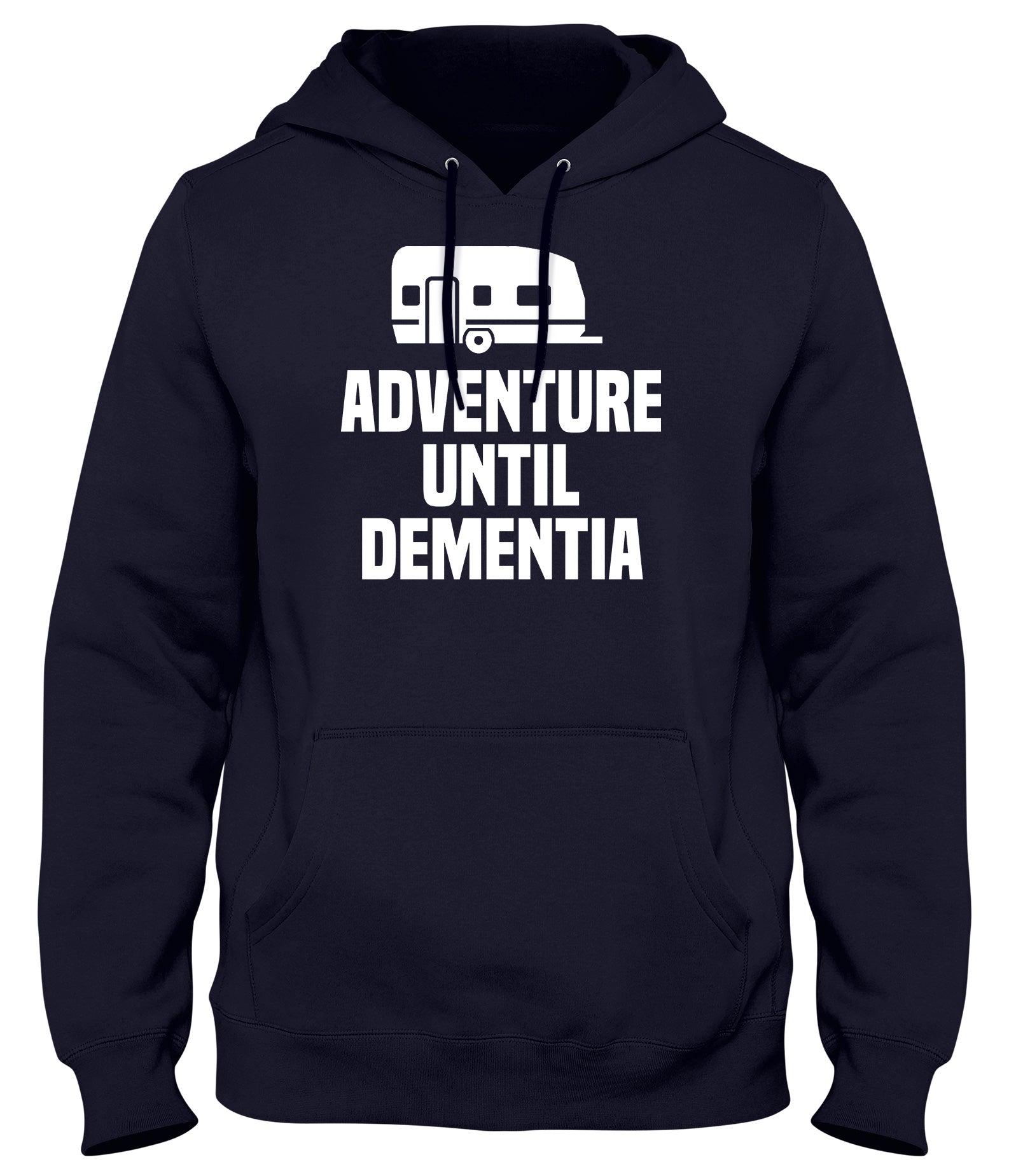 ADVENTURE UNTIL DEMENTIA MENS WOMENS LADIES UNISEX FUNNY SLOGAN HOODIE