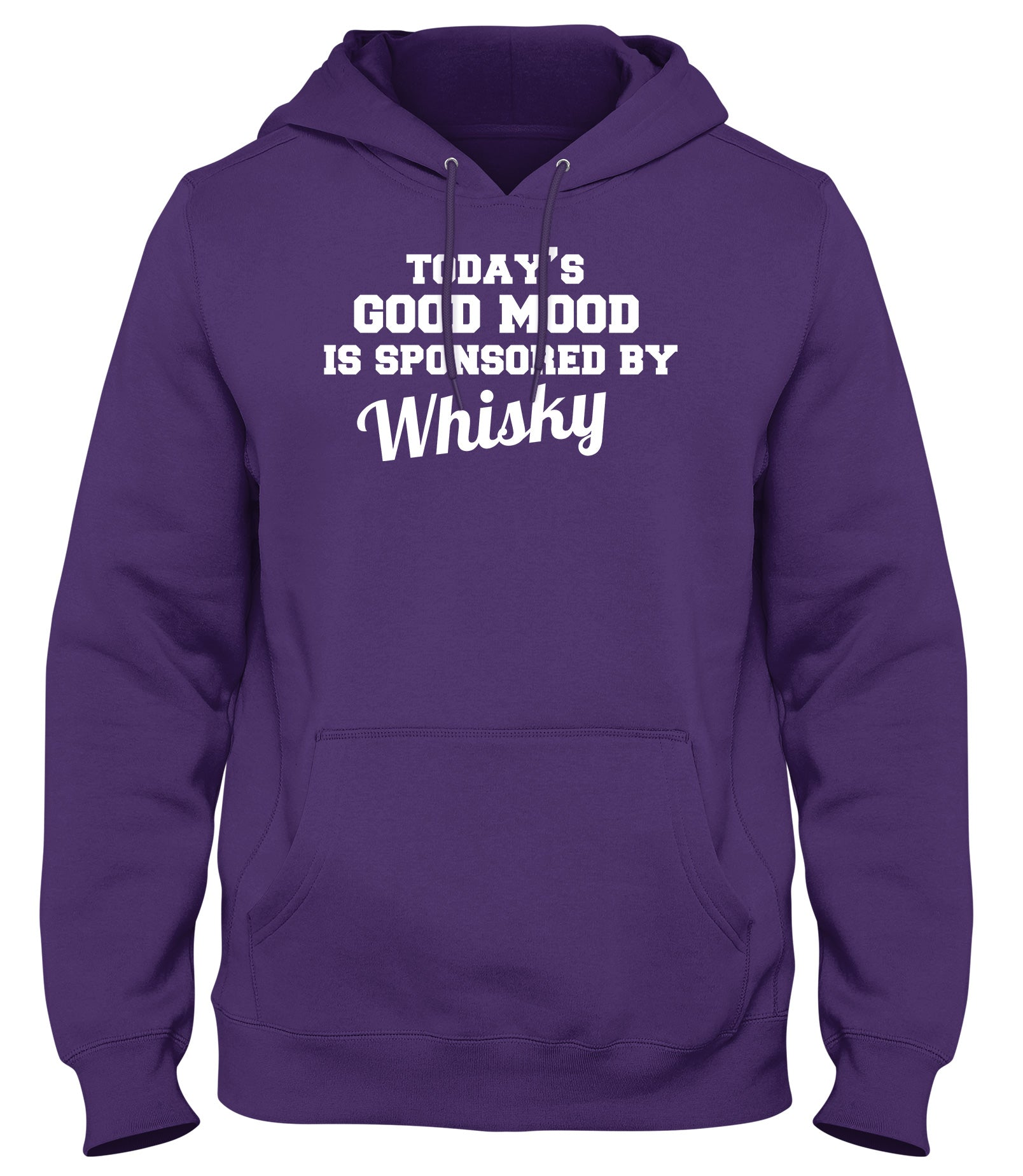 TODAY'S GOOD MOOD IS SPONSORED BY WHISKY WOMENS LADIES MENS UNISEX HOODIE