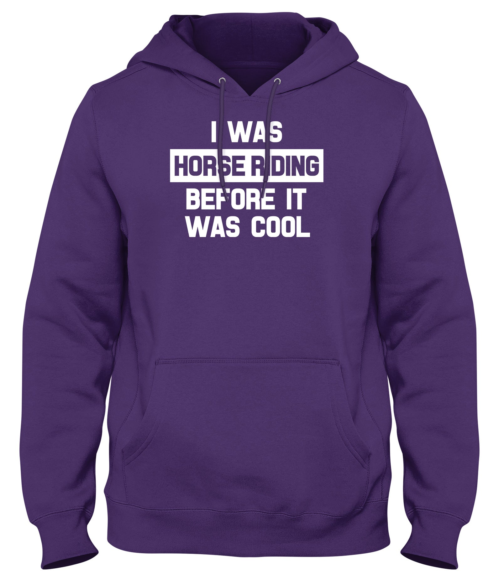I WAS HORSE RIDING BEFORE IT WAS COOL WOMENS LADIES MENS UNISEX HOODIE