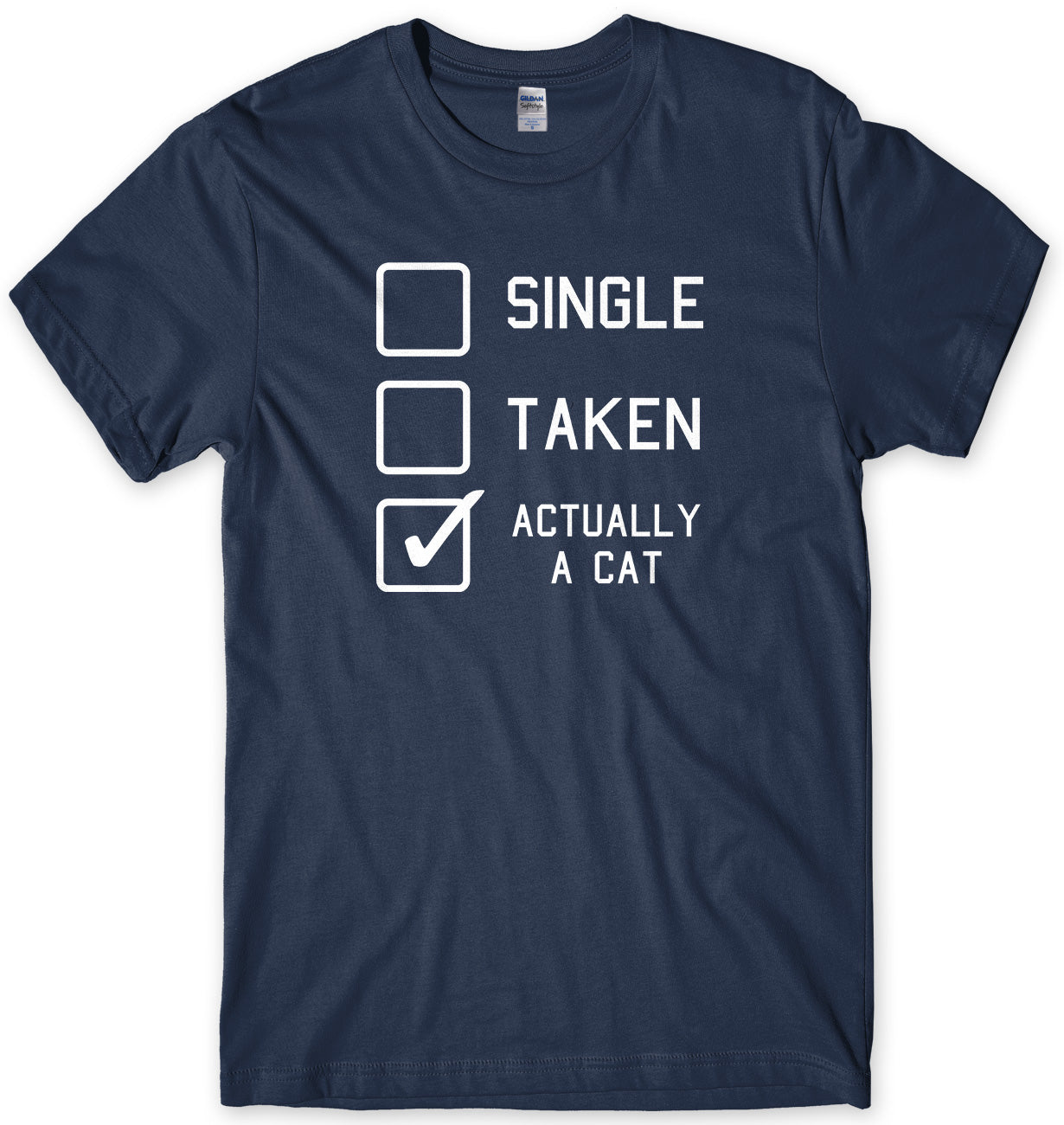 Single, Taken, Actually A Cat Mens Unisex Style T-Shirt