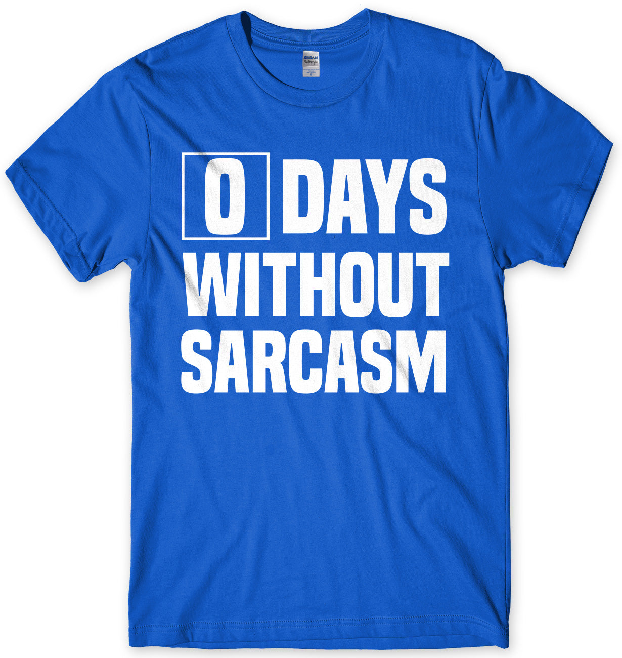 0 Days Without Sarcasm Mens Unisex T-Shirt