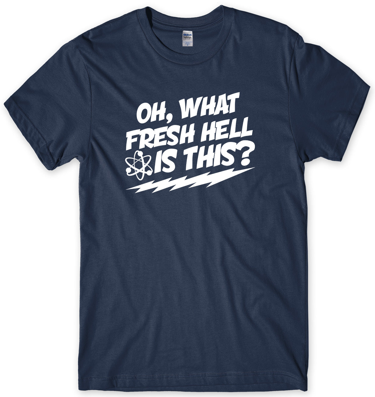 OH  WHAT FRESH HELL IS THIS? INSPIRED BY BIG BANG THEORY MENS FUNNY UNISEX T-SHIRT