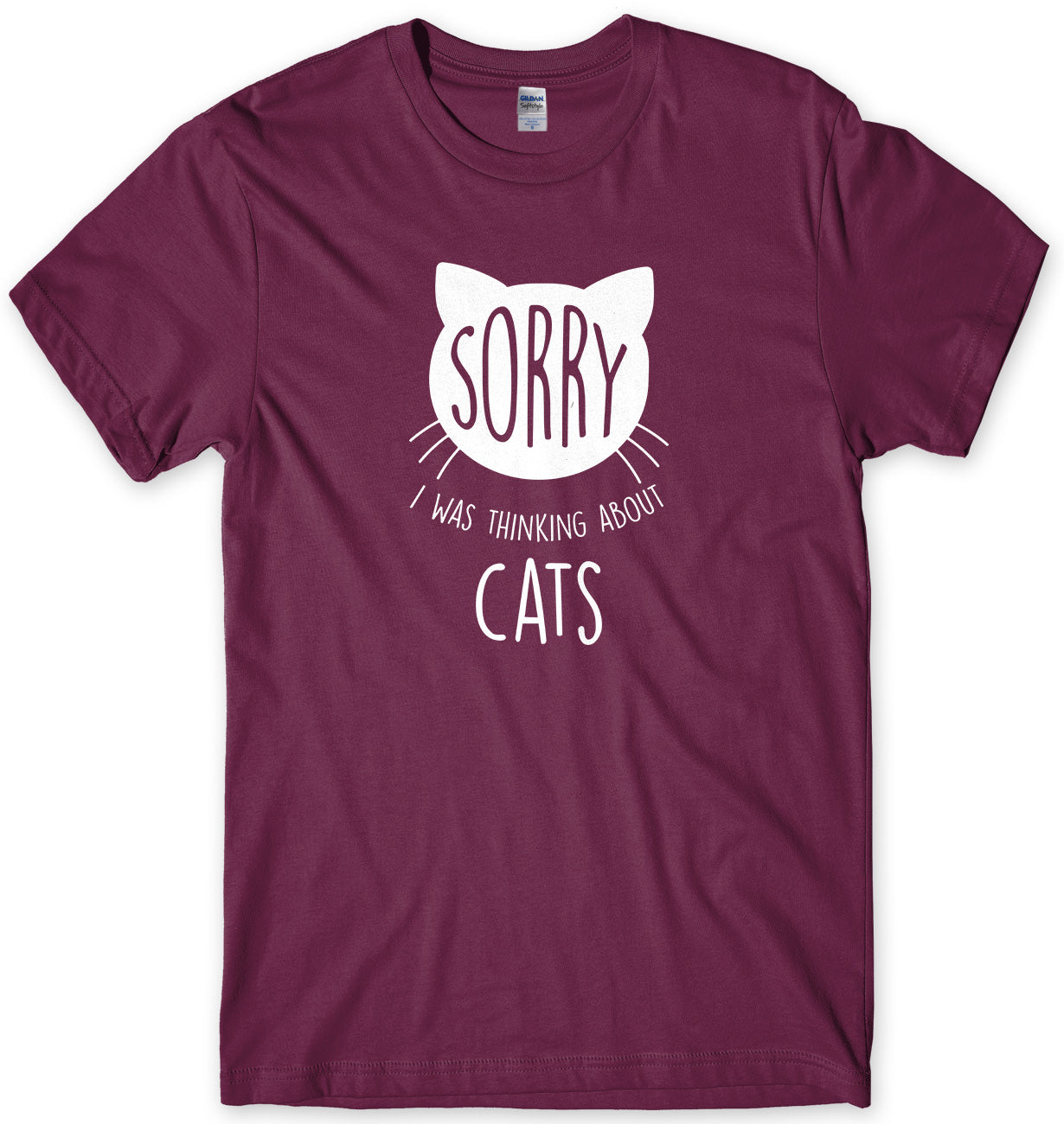 Sorry, I Was Thinking About Cats Mens Unisex Style T-Shirt