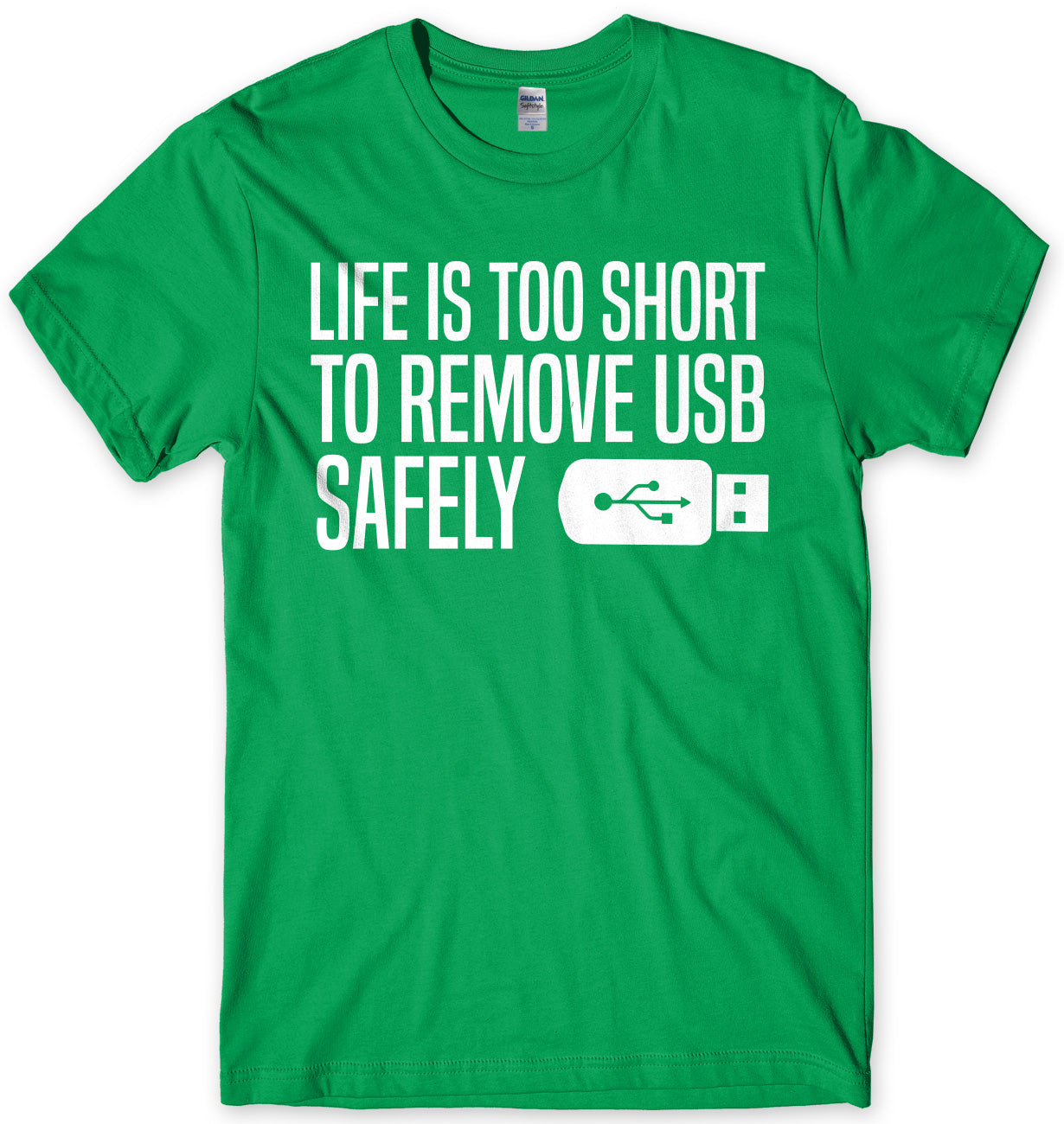 Life Is Too Short To Remove USB Safely Mens Unisex T-Shirt