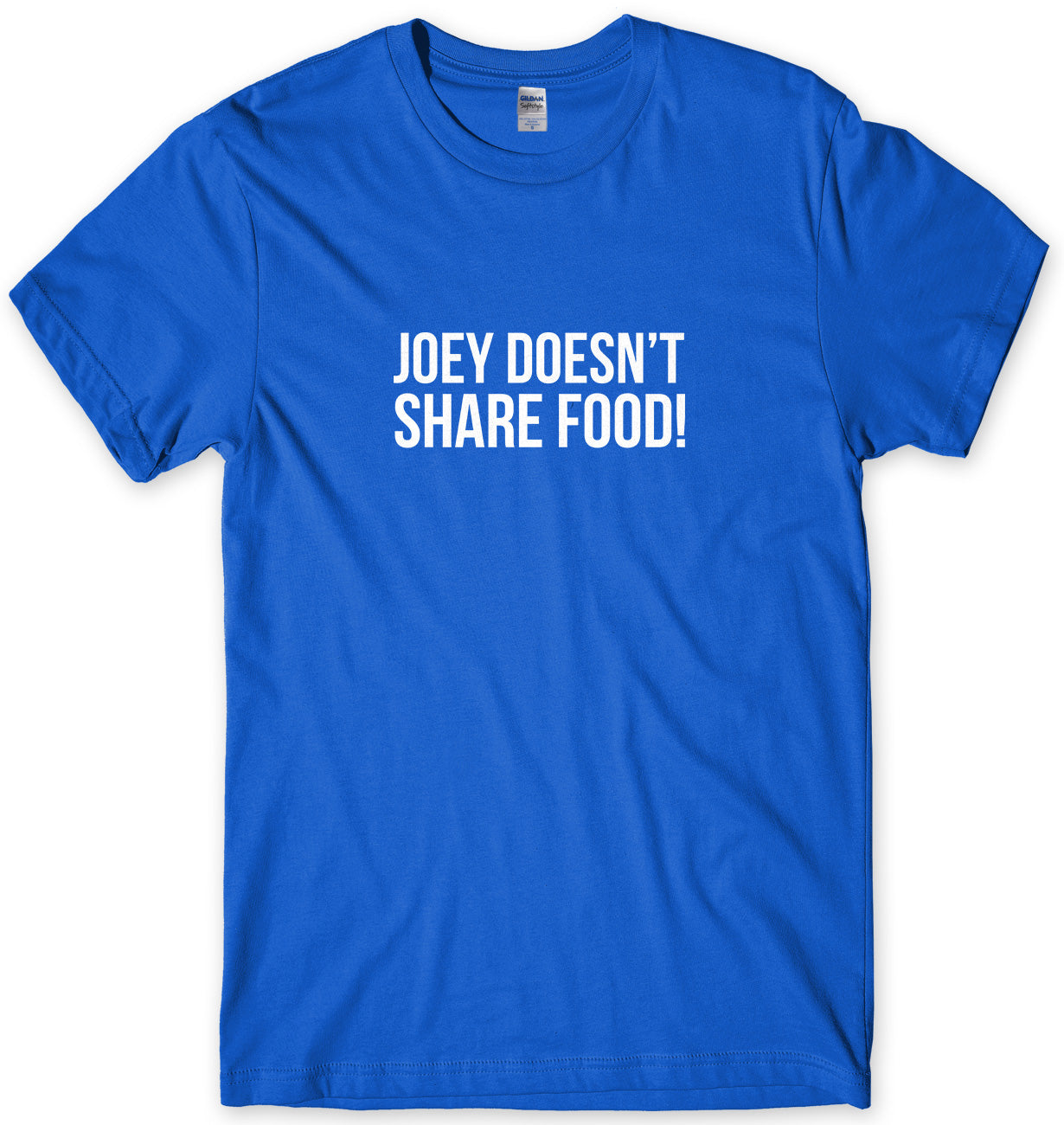 Joey Doesn't Share Food Mens Unisex T-Shirt