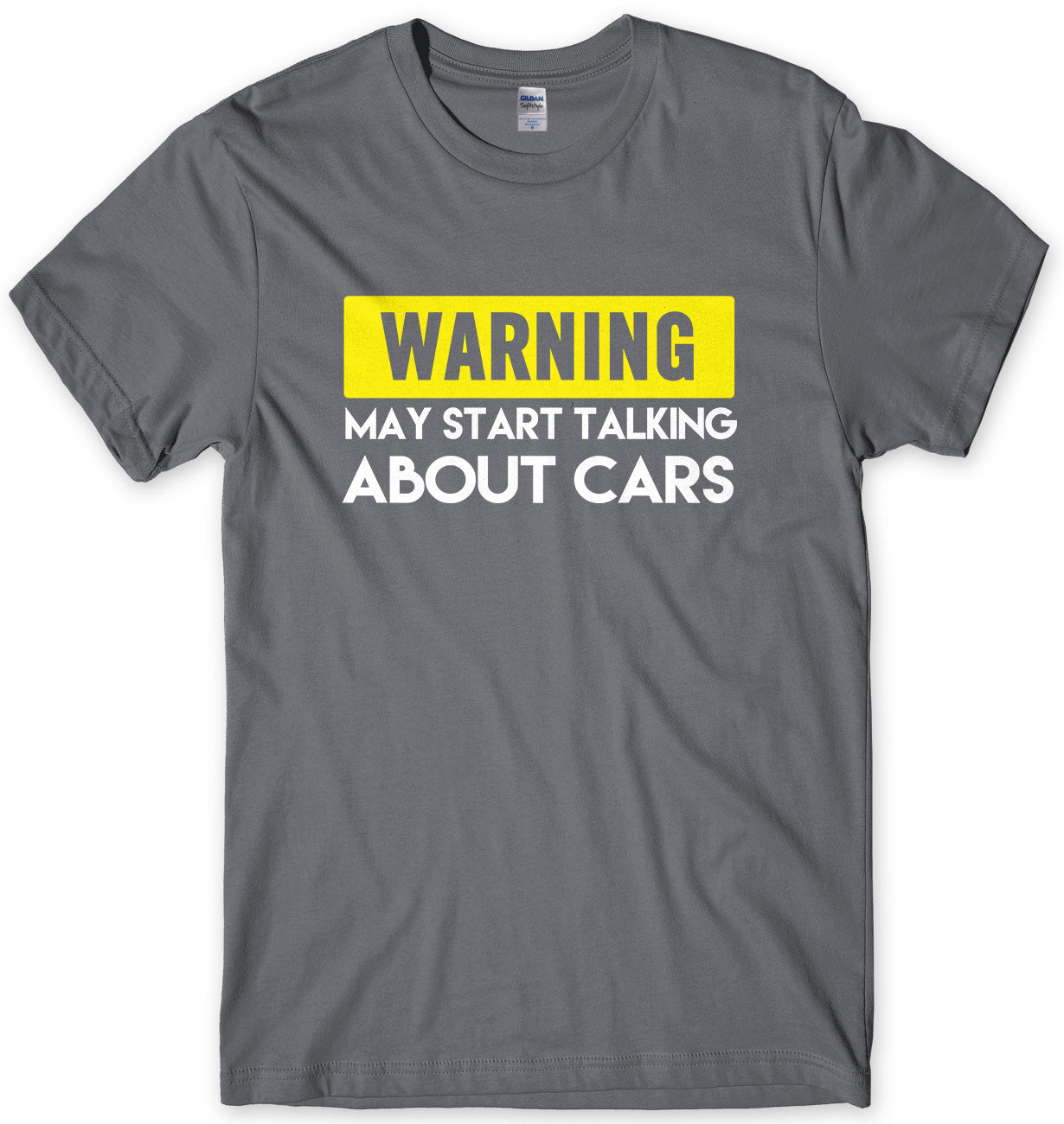 WARNING MAY START TALKING ABOUT CARS MENS FUNNY SLOGAN UNISEX T-SHIRT