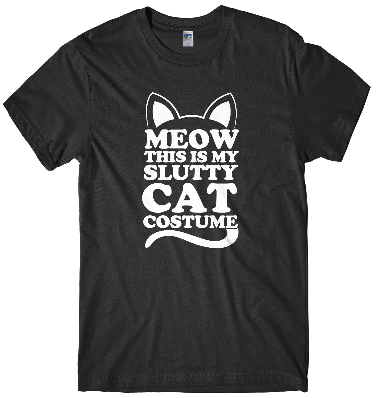 Meow This Is My Slutty Cat Costume Mens Unisex Halloween T-Shirt