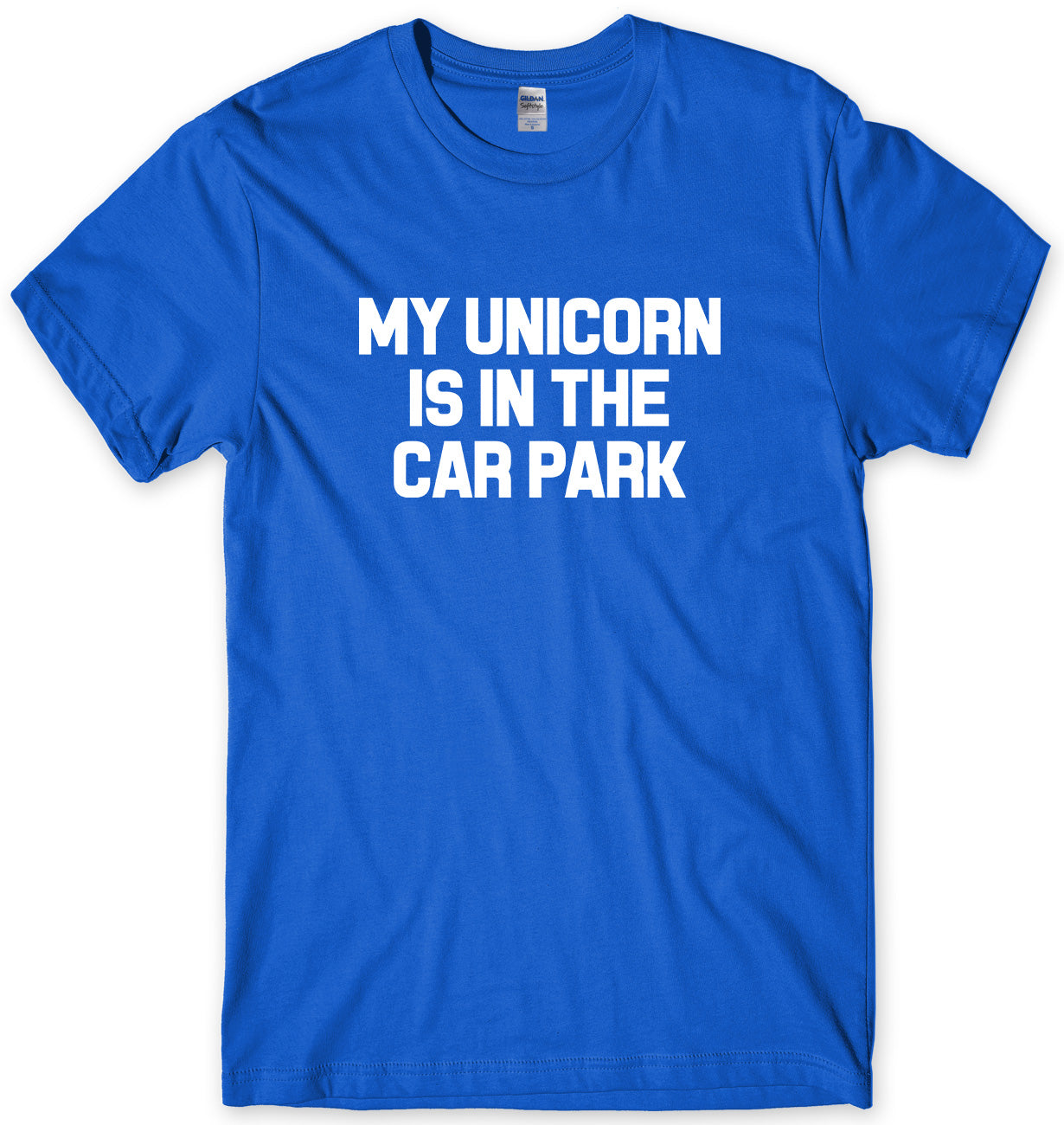 MY UNICORN IS IN THE CAR PARK MENS FUNNY UNISEX T-SHIRT