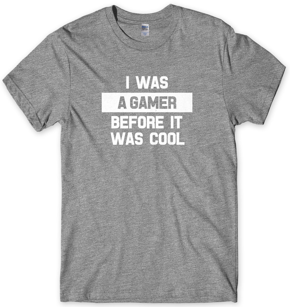 I Was A Gamer Before It Was Cool Mens Unisex T-Shirt