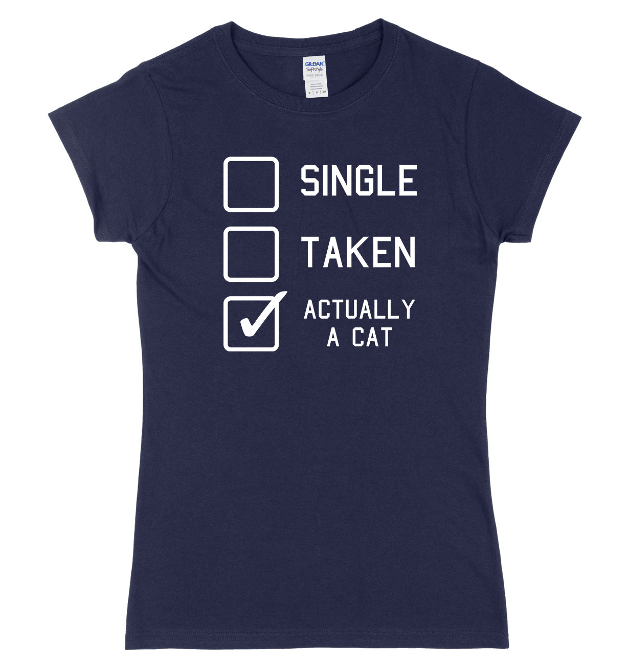 Single, Taken, Actually A Cat Womens Ladies Slim Fit T-Shirt