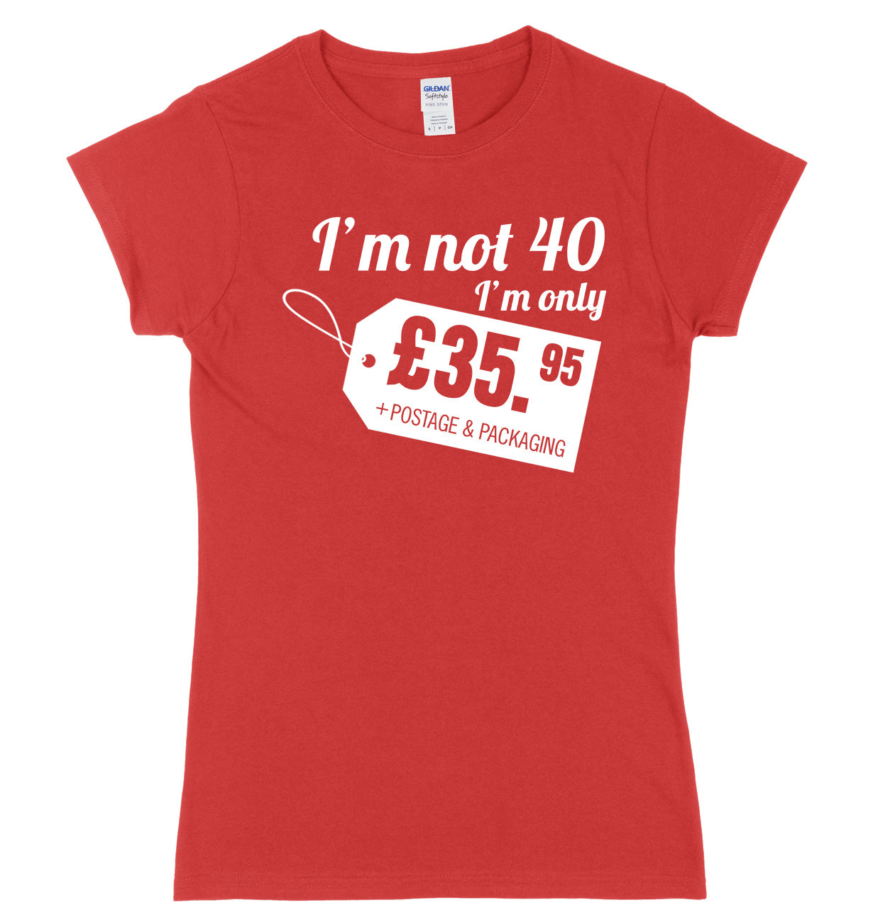 I'm Not 40 I'm Only �35.95 + Postage & Packaging Womens Slim Fit T-Shirt