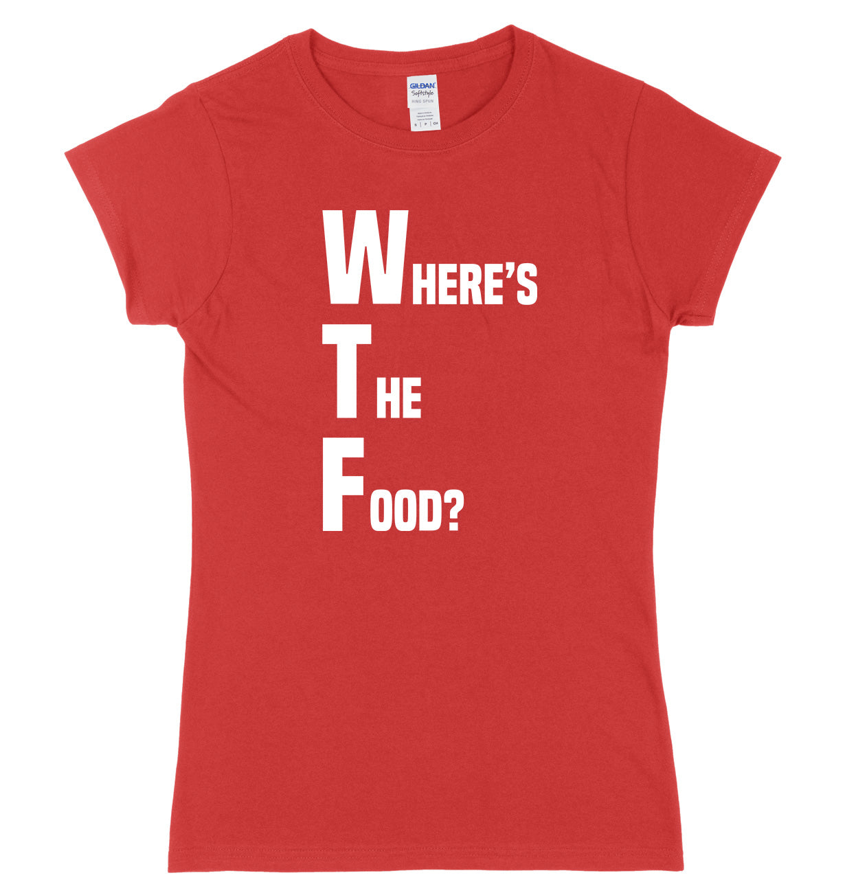 WTF Where's The Food? Womens Slim Fit T-Shirt