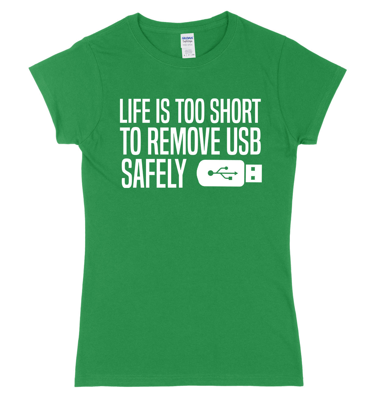 Life Is Too Short To Remove USB Safely Womens Slim Fit T-Shirt