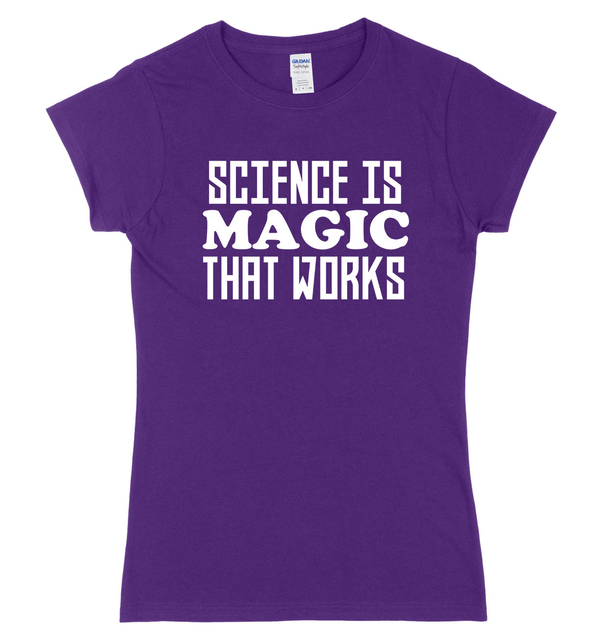 Science Is Magic That Works Womens Ladies Slim Fit T-Shirt