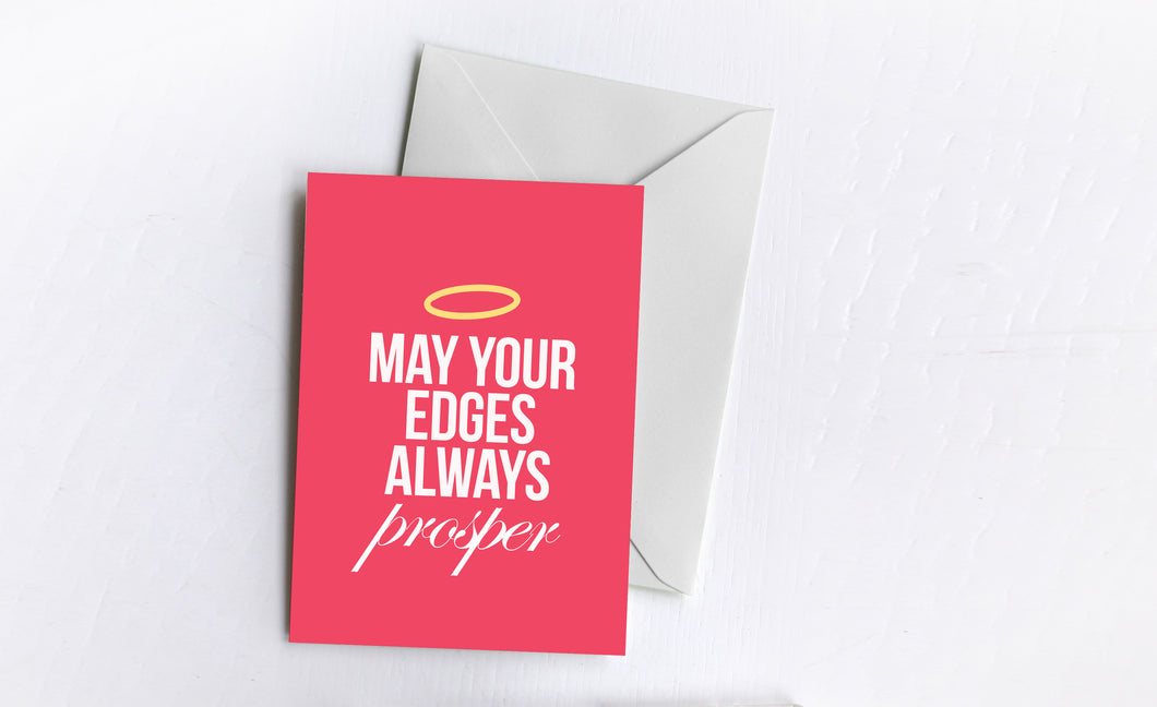 May Your Edges Always Prosper | Greetings Card