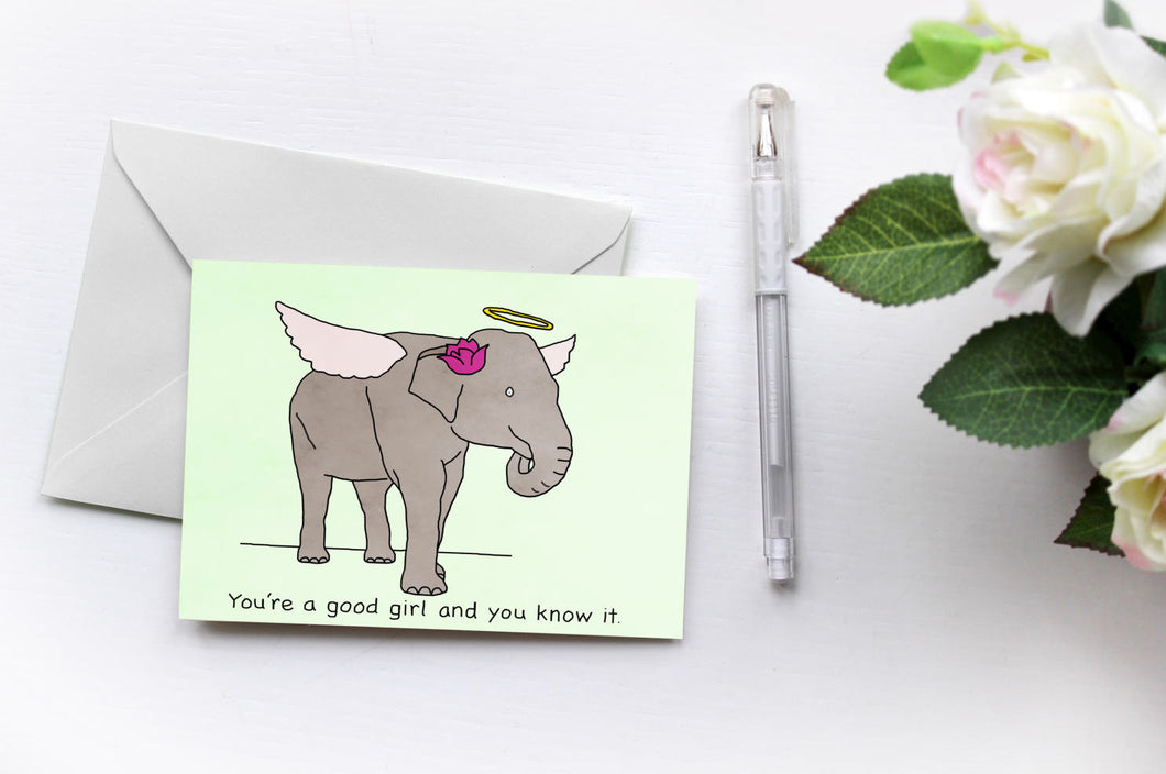 You're A Good Girl | Elephants love Drake | Greetings Card
