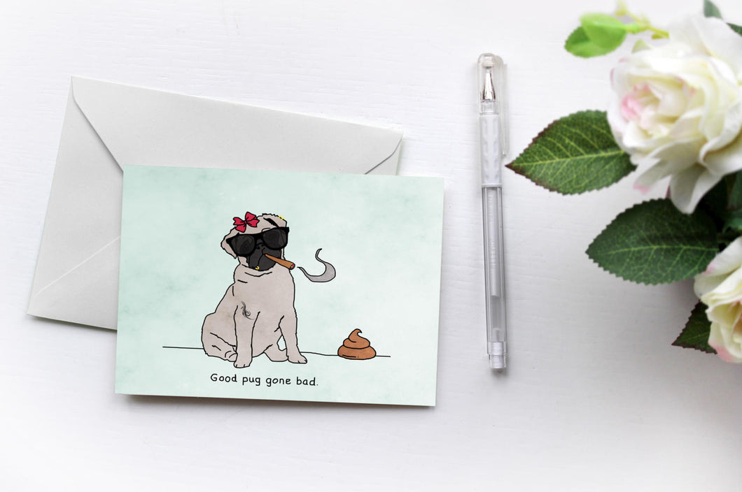 Good Pug Gone Bad | Pugs Love Riri | Fun Greetings Card