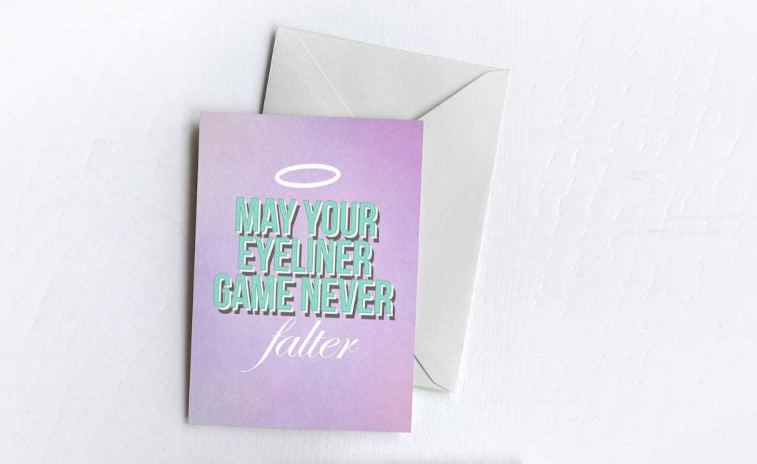 Eyeliner Game Strong | Greetings Card