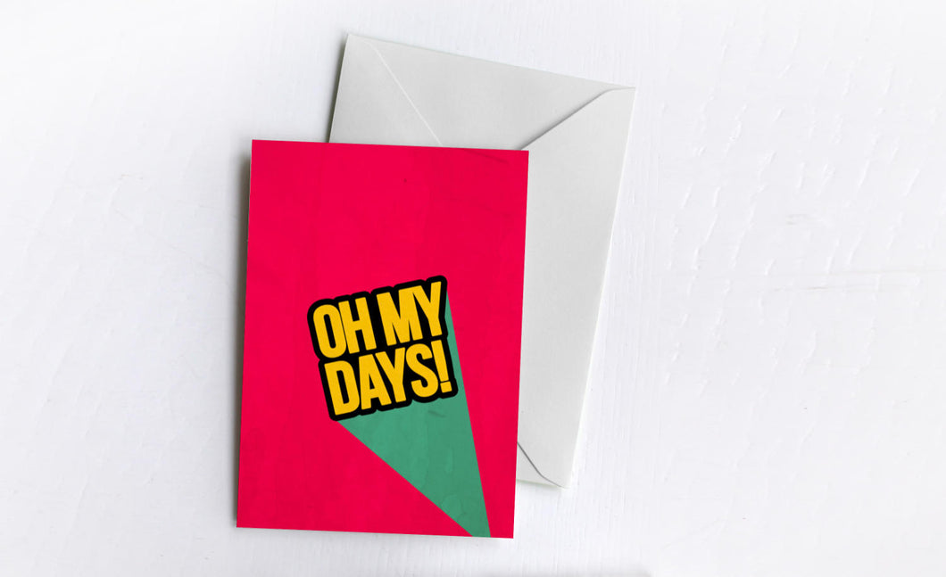 Oh My Days | Greetings Card