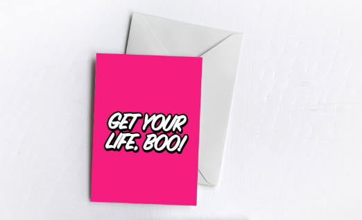 Get Your Life, Boo! | Greetings Card