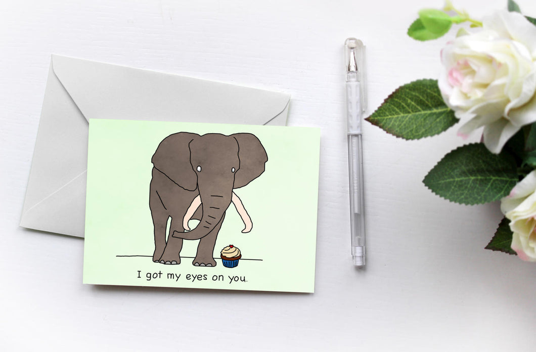 I Got My Eyes On You | Elephants love Drake | Greetings Card