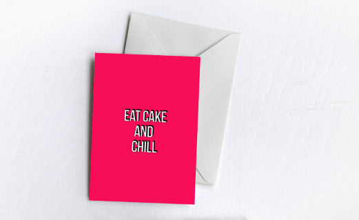 Eat Cake & Chill | Birthday Card