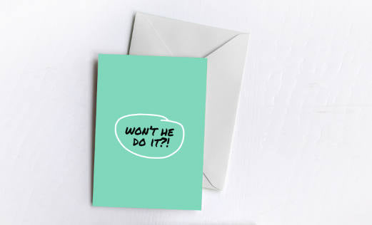 Won't He Do It?! | Greetings Card