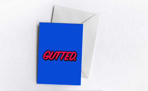Gutted | Greetings Card