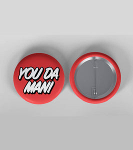 "The ""You Da Man"" Badge"
