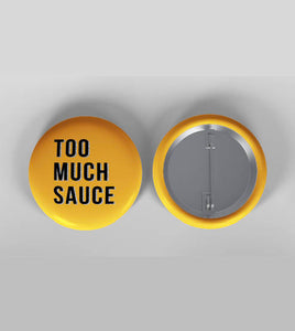 "The ""Too Much Sauce"" Badge"