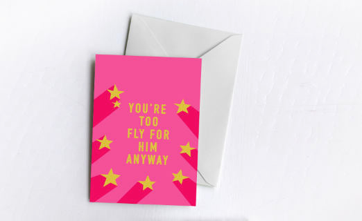 Too Fly Anyway | Greetings Card