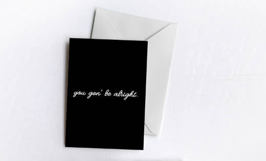 You Gon' Be Alright | Greetings Card