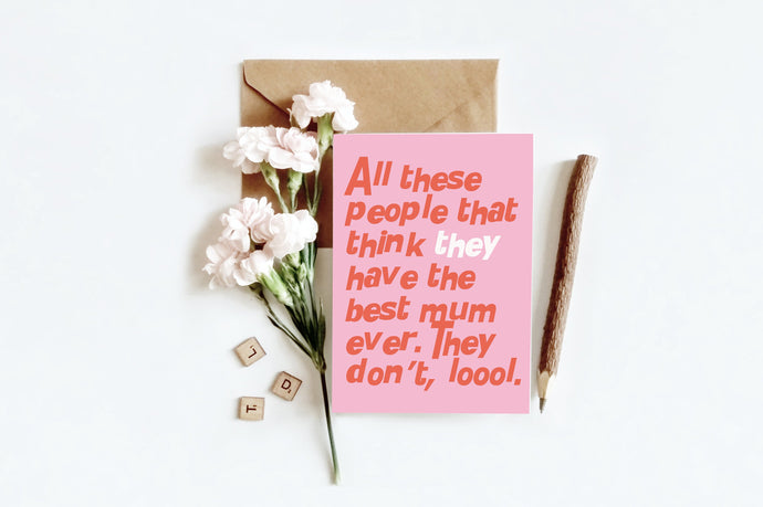 Only Best Mum | Greetings Card
