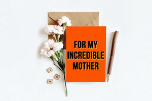Incredible Mother | Greetings Card