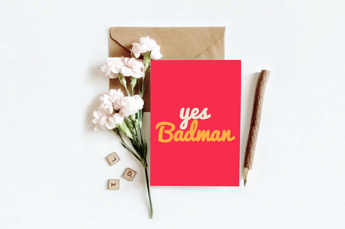Yes Badman | Greetings Card