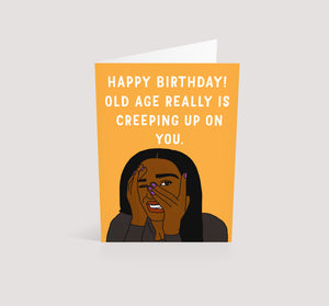 Old Age Creeping | Birthday Card