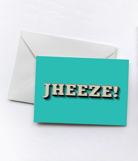 JHEEZE! | Greetings Card