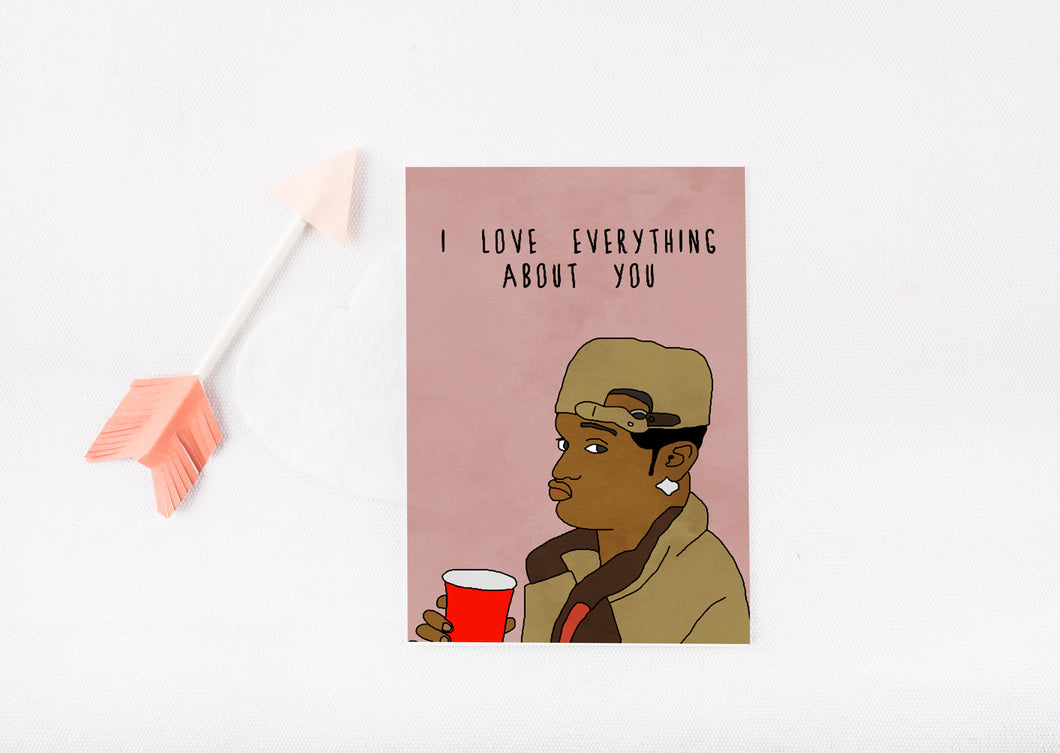 I Love, Um, Everything | Greetings Card