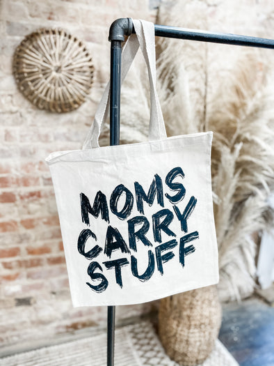 Moms Carry Stuff Tote