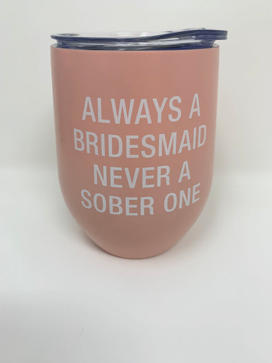Always a Bridesmaid Thermal Insulated Wine Glass - Texas Bling