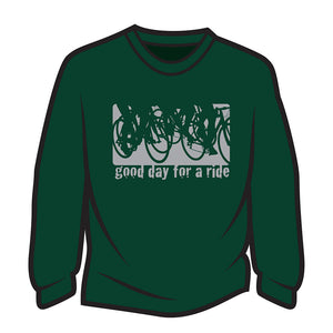 Dark Green Good day for a ride Sweatshirt