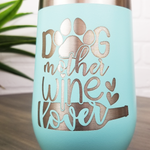 Dog Mother, Wine Lover 16oz Powder Coated Insulated Wine Tumbler