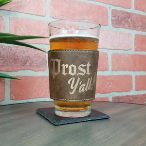 Prost Y'all Leather Laser Engraved Pint Glass Sleeve