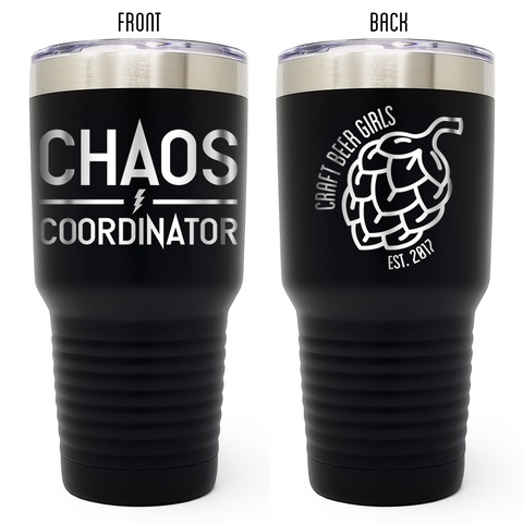 Craft Beer Girls - Chaos Coordinator 30 oz Tumbler