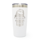 Born To Be Mild 20oz Laser Engraved Insulated Tumbler Cup