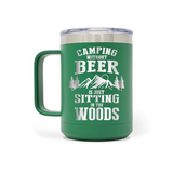 Camping Without Beer Is Just Sitting In The Woods 15oz Insulated Stainless Steel Mug