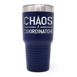 Chaos Coordinator 30oz Laser Engraved Insulated Tumbler Cup